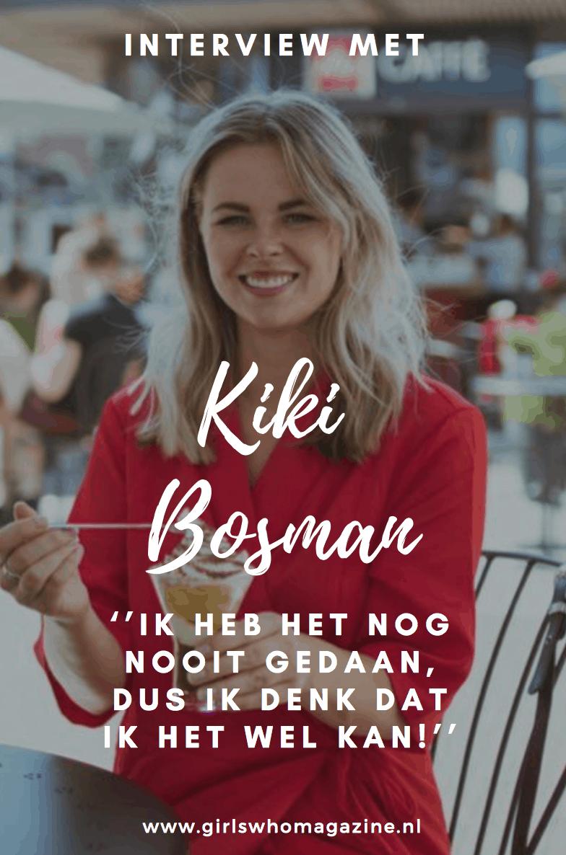 Kiki Bosman is co-founder van girls who magazine en zij geeft je tips hoe je je droom werkelijkheid kan maken ook al heb je dat nog nooit gedaan