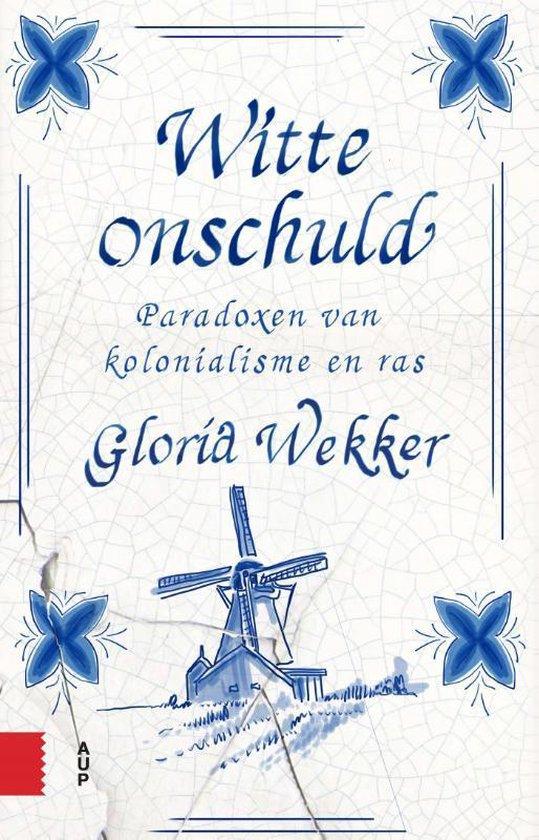 Gloria Wekker - Witte Onschuld