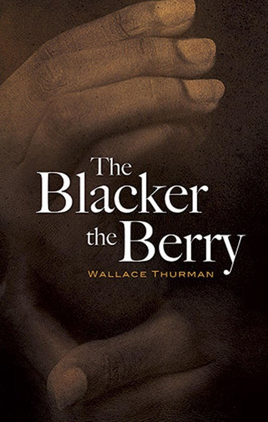 Wallace Thurman - The Blacker The Berry